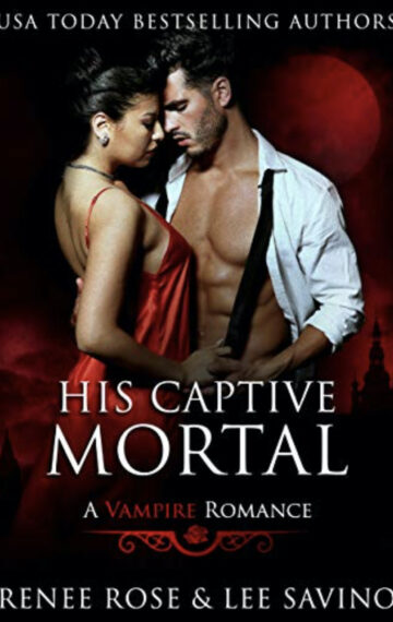 His Captive Mortal: A Vampire Romance