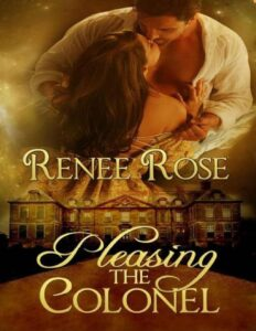 Pleasing the Colonel Renee Rose