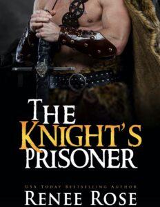 The Knight's Prisoner Renee Rose