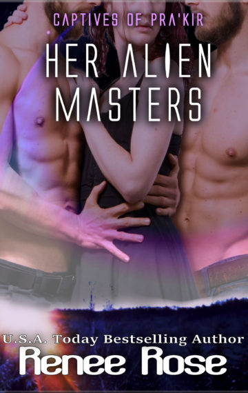 Her Alien Masters: A Sci-Fi Alien Menage (Captives of Pra'kir Book 3)