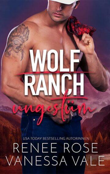 Ungestüm (Wolf Ranch 2) (German Edition)