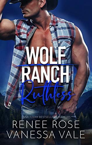 Ruthless (Wolf Ranch Book 6)