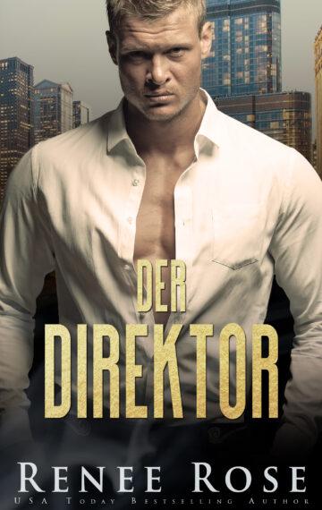 Der Direktor (Chicago Bratwa 2) (German Edition)