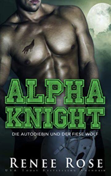 Alpha Knight: Die Autodiebin und der fiese Wolf (Wolf Ridge High 2) (German Edition)