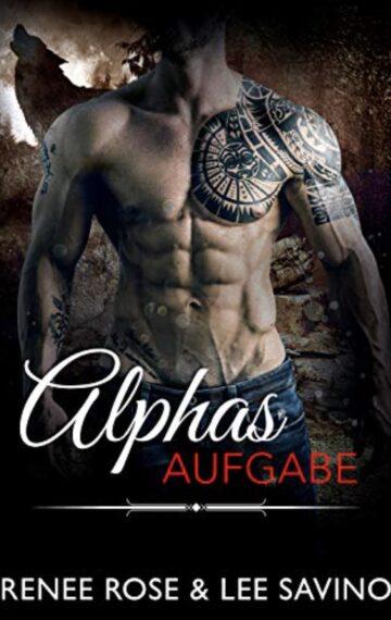 Alphas Aufgabe (Bad Boy Alphas 8) (German Edition)