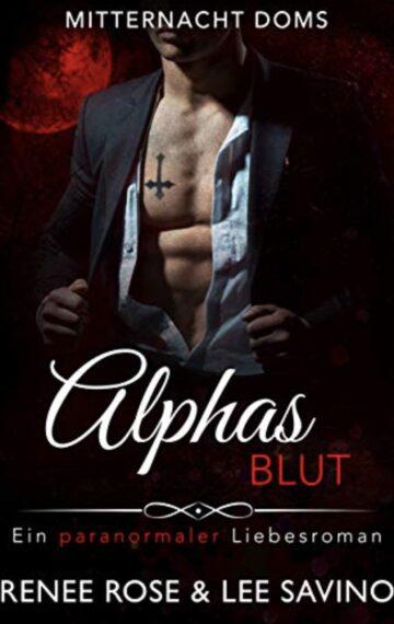 Alphas Blut : Ein paranormaler Liebesroman (Mitternacht Doms 1) (German Edition)