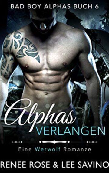 Alphas Verlangen (Bad Boy Alphas 6) (German Edition)