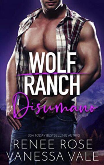 Disumano (Il Ranch dei Wolf Vol. 4) (Italian Edition)
