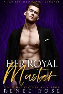 Her Royal Master Renee Rose