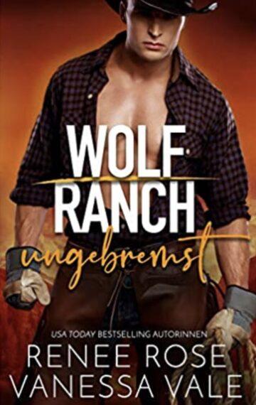 Ungebremst (Wolf Ranch) (German Edition)