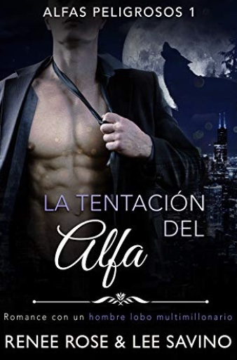 La tentación del alfa (Alfas Peligrosos nº 1) (Spanish Edition)