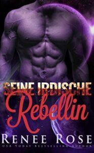 Seine irdische Rebellin Renee Rose