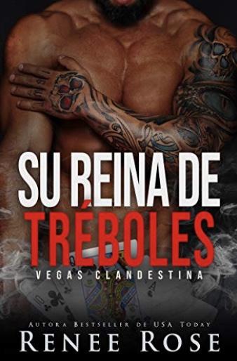 Su reina de tréboles (Vegas Clandestina nº 6) (Spanish Edition)