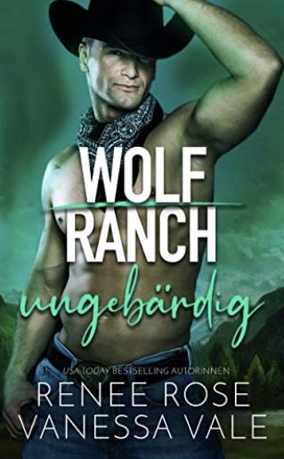 Ungebärdig: Ein kurzes Wolf Ranch Prequel (German Edition)