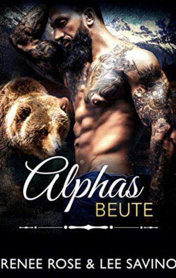 Alphas Beute (Bad Boy Alphas 11) (German Edition)
