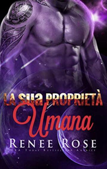 La sua Proprietà Umana : Un Romanzo del Guerriero Alieno (Padroni Zandiani Vol. 8) (Italian Edition)