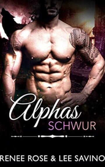 Alphas Schwur (Bad Boy Alphas 14) (German Edition)