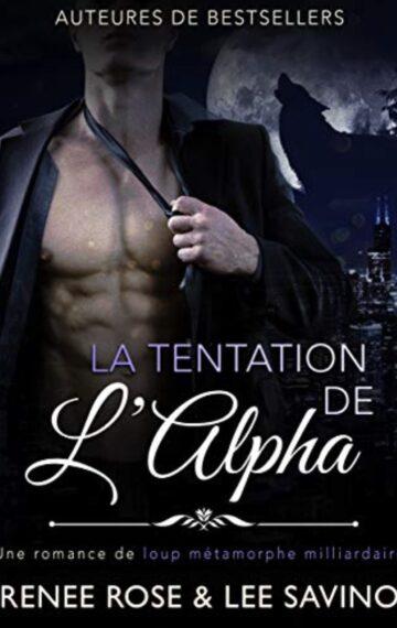 La Tentation de l'Alpha: Une romance de loup métamorphe milliardaire (Alpha Bad Boys t. 1) (French Edition)