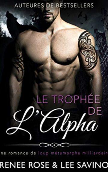 Le Trophée de l'Alpha (Alpha Bad Boys t. 3) (French Edition)