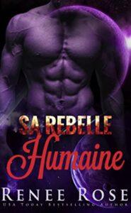 Sa Rebelle Humaine Renee Rose