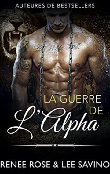 La Guerre de l'Alpha (Alpha Bad Boys t. 7) (French Edition)